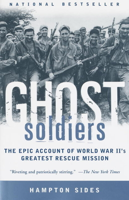 Ghost Soldiers: The Epic Account of World War II's Greatest Rescue Mission - Sides, Hampton