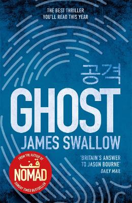 Ghost: The gripping new thriller from the Sunday Times bestselling author of NOMAD - Swallow, James