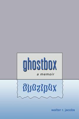 Ghostbox: A Memoir - Jacobs, Walter R