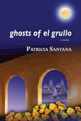 Ghosts of El Grullo - Santana, Patricia, Pro