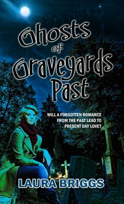 Ghosts of Graveyards Past - Briggs, Laura