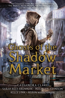 Ghosts of the Shadow Market - Simon and Schuster, and Brennan, Sarah Rees, and Johnson, Maureen