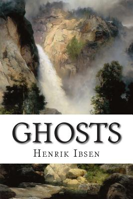 Ghosts - Sharp, R Farquharson (Translated by), and Ibsen, Henrik