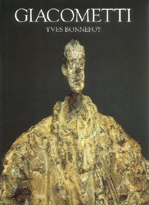 Giacometti: A Biography of His Work - Bonnefoy, Yves, and Stewart, Jean (Translated by)