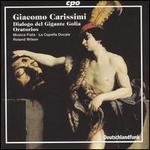 Giacomo Carissimi: Dialogo del Gigante Golia Oratorios
