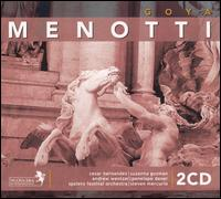 Gian Carlo Menotti: Goya - Andrew Wentzel (vocals); Angela Adams (vocals); Boaz Senator (vocals); César Hernández (vocals); Daniele Tonini (vocals);...