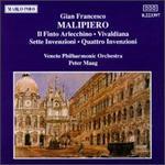 Gian Francesco Malipiero: Il Finto Arlecchino; Vivaldiana; Sette Invenzione; Quattro Invenzioni