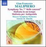 Gian Francesco Malipiero: Symphony No. 7 'Delle Canzoni'; Sinfonia in un tempo; Sinfonia per Antigenida