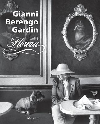 Gianni Berengo Gardin: Caffe Florian - Gardin, Gianni Berengo (Photographer)