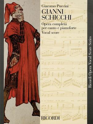 Gianni Schicchi: Opera Vocal Score - Puccini, Giacomo (Composer)