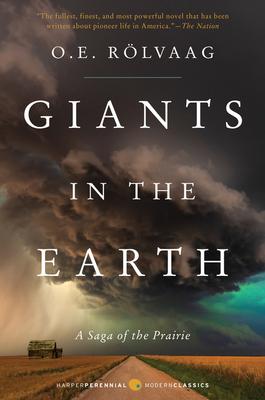 Giants in the Earth: A Saga of the Prairie - Rolvaag, OLE Edvart