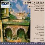 Gideon Klein: Piano Sonata; Fantasie and Fugue; String Trio; Choral Works