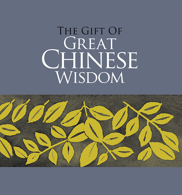 Gift of Great Chinese Wisdom - Exley, Helen (Editor)