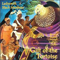 Gift of the Tortoise - Ladysmith Black Mambazo