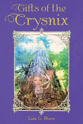 Gifts of the Crysnix - Shore, Lisa G