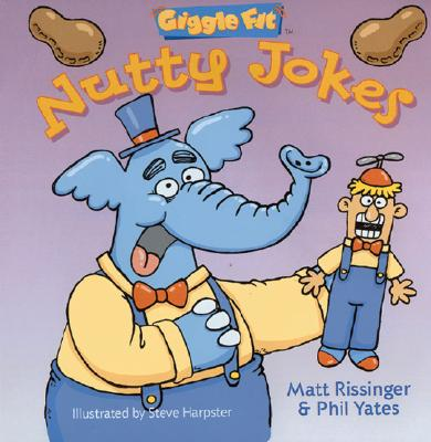 Giggle Fit: Nutty Jokes - Rissinger, Matt, and Yates, Philip