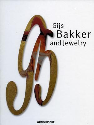 Gijs Bakker and Jewelry - Joris, Yvonne G J M (Editor), and Alkins, Ted (Translated by), and Van Zijl, Ida (Text by)