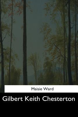 Gilbert Keith Chesterton - Ward, Maisie