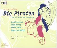 Gilbert & Sullivan: Die Piraten [with Bonus Disc] - Martha Mödl / Franz Marszalek