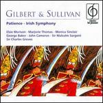Gilbert & Sullivan: Patience; Irish Symphony