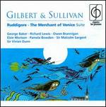 Gilbert & Sullivan: Ruddigore; The Merchant of Venice Suite