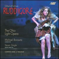 Gilbert & Sullivan: Ruddigore - Allison Toth (vocals); Anthony Buck (vocals); Ashley Evans (vocals); Cecily Ellis (vocals); Chelsea Basler (vocals);...