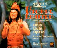 Gilbert & Sullivan: Utopia Limited - Anthony Maida (vocals); Ben Smith (vocals); Boyd Mackus (vocals); Christopher Swanson (vocals); Damian Savarino (vocals);...