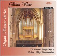 Gillian Weir Plays the Lawrence Phelps Organ of Hexham Abbey, Northumberland - Gillian Weir (organ)