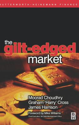 "Gilt-Edged Market - Choudhry, Moorad, Mr., and Cross, Graham ""Harry"", and Harrison, Jim"