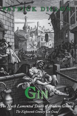 Gin: The Much Lamented Death of Madam Geneva - Dillon, Patrick