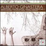 Ginastera: Variaciones Concertantes; Piano Concerto No. 1