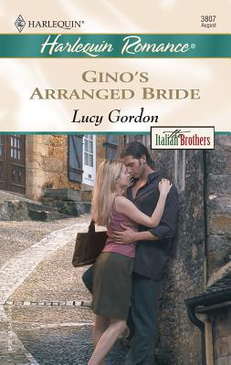 Gino's Arranged Bride: The Italian Brothers - Gordon, Lucy
