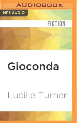 Gioconda - Turner, Lucille, and Meadows, Mark (Read by)