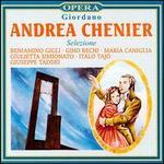 Giordano: Andrea Chenier (Highlights) - Adelio Zagonara (tenor); Beniamino Gigli (tenor); Gino Bechi (baritone); Gino Conti (bass);...