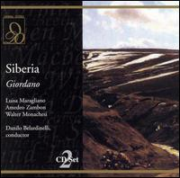 Giordano: Siberia - Amadeo Zambon (vocals); Elvira Spica (vocals); Franco Pugliese (vocals); Gino Calò (vocals); Guido Mazzini (vocals);...