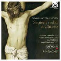 Giovanni Battista Pergolesi: Septem Verba a Christo - Christophe Dumaux (alto); Julien Behr (tenor); Konstantin Wolff (bass); Sophie Karthäuser (soprano);...