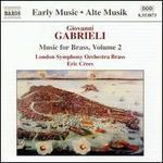 Giovanni Gabrieli: Music for Brass, Volume 2