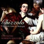 Giovanni Ghizzolo: Il Secondo Libro de Madrigali - Antonio Frige (harpsichord); Cristina Calzolari (harp); Cristina Calzolari (mezzo-soprano); Davide Benetti (bass); Fantazyas;...