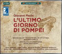 Giovanni Pacini: L'ultimo giorno di Pompei - Emil Alekperov (vocals); Gregory Bonfatti (vocals); Iano Tamar (vocals); Nicolas Rivenq (vocals); Raúl Giménez (vocals);...