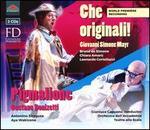 Giovanni Simone Mayr: Che Originali; Gaetano Donizetti: Pigmalione
