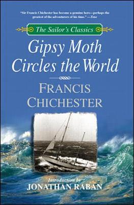 Gipsy Moth Circles the World - Chichester, Francis, Sir, and Raban, Jonathan (Introduction by)