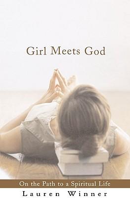 Girl Meets God: On the Path to a Spiritual Life -