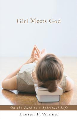 Girl Meets God: On the Path to a Spiritual Life - Winner, Lauren F, Ms.