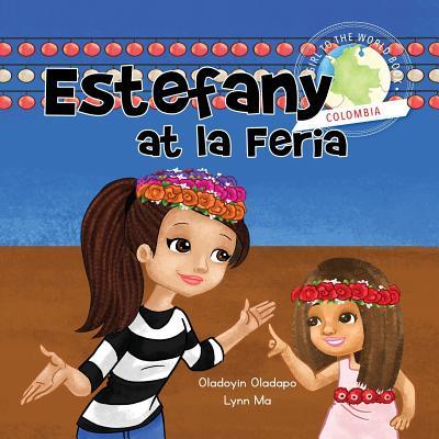 Girl to the World: Estefany at La Feria - Oladapo, Oladoyin