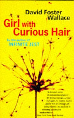 Girl With Curious Hair - Wallace, David Foster