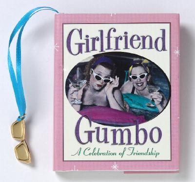 Girlfriend Gumbo: A Celebration of Friendship - Povo, Kelly (Photographer)