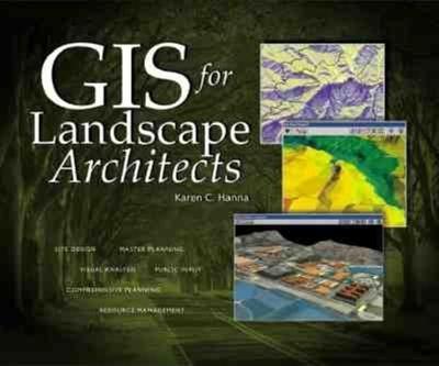 GIS for Landscape Architects - Hanna, Karen C