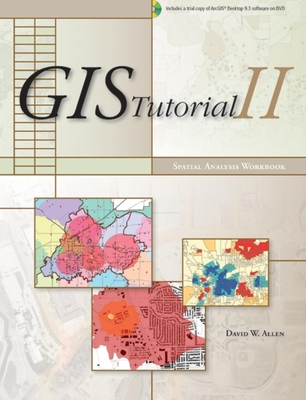 GIS Tutorial II: Spatial Analysis Workbook - Allen, David W