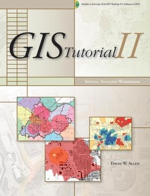GIS Tutorial II: Spatial Analysis Workbook - Allen, David