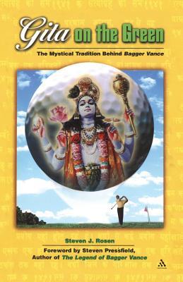 Gita on the Green: The Mystical Tradition Behind Bagger Vance - Rosen, Steven